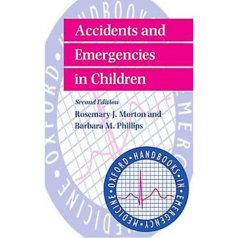 Accidents et urgences chez l'enfant par Morton & Phillips