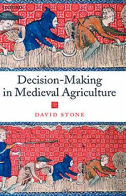 DecisionMaking in Medieval Agriculture by Stone & David