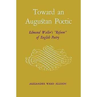 Vers une réforme d'Auguste poétique Edmund Wallers de poésie anglaise par Allison & Alexander Ward