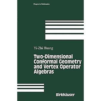 TwoDimensional Conformal Geometry and Vertex Operator Algebras by Huang & Y. Z