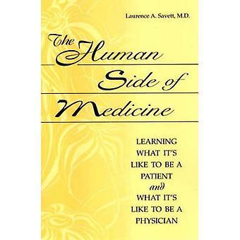 Il lato umano della medicina imparare cosa è come essere un paziente e che cosa è come essere un medico di salviette detergenti Savett & Laurence A.