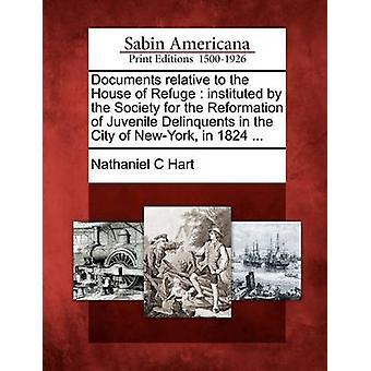 Documenti relativi alla casa di rifugio, istituito dalla società per la riforma dei giovani delinquenti in città di NewYork nel 1824... da Hart & Nathaniel C