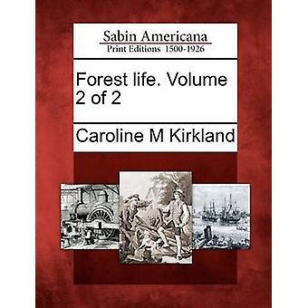 حياة الغابات. المجلد 2 من 2 من كيركلاند & م كارولين