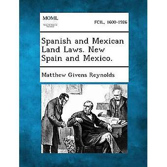 Spanske og meksikanske Land lover. Ny-Spania og Mexico. av Reynolds & Matthew Givens