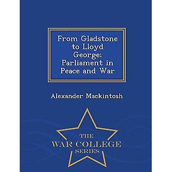 Von Gladstone Lloyd George Parlament in Frieden und Krieg-Krieg-Hochschule-Serie von Mackintosh & Alexander