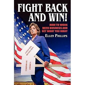 KAMPEN tillbaka och vinna hur att arbeta med företag och få vad du vill av Phillips & Ellen