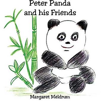 Peter Panda and his Friends by Meldrum & Margaret
