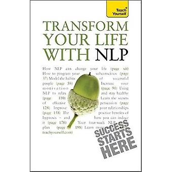 Transform Your Life with NLP Teach Yourself by Jenner & Paul