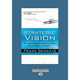 Strategic Vision Large Print 16pt by Damazio & Frank