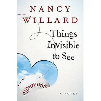 Things Invisible to See by Willard & Nancy