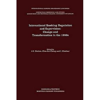 International Banking Regulation and Supervision Change and Transformation in the 1990s by Fletcher & I.