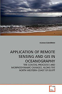 APPLICATION OF REMOTE SENSING AND GIS IN OCEANOGRAPHY by ELBARDAN & OSAMA