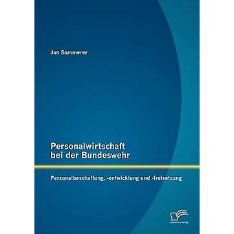 Personalwirtschaft bei der Bundeswehr Personalbeschaffung entwicklung und freisetzung por Sommerer & Jan