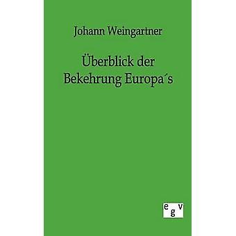 berblick der Bekehrung Europas by Weingartner & Johann