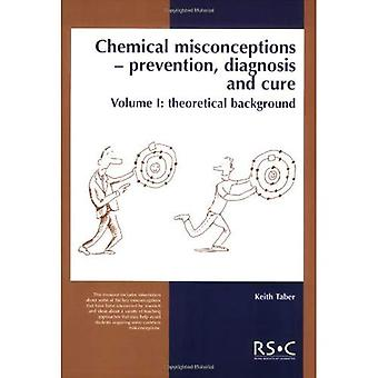 Chemical Misconceptions: Theory Pt.1: Prevention, Diagnosis and Cure