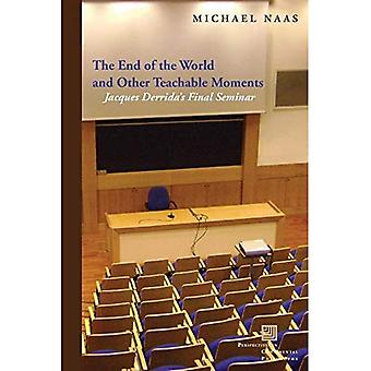 The End of the World and Other Teachable Moments: Jacques Derrida's Final Seminar (Perspectives in Continental...