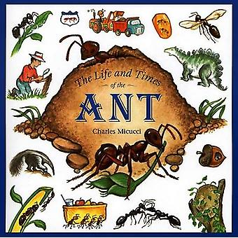The Life and Times of the Ant by Charles Micucci - 9780618689491 Book