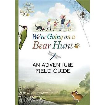 We're Going on a Bear Hunt - My Adventure Field Guide by Bear Hunt Fil