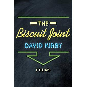 The Biscuit Joint by David Kirby - 9780807151075 Book