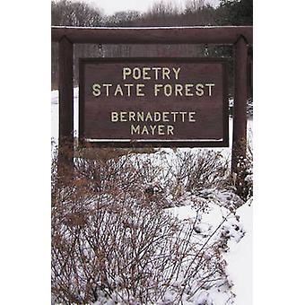 Poetry State Forest by Bernadette Mayer - 9780811217231 Book