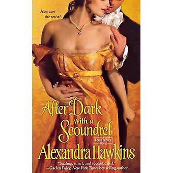After Dark with a Scoundrel by Alexandra Hawkins - 9781250126559 Book
