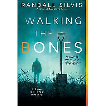 Walking the Bones by Randall Silvis - 9781492646914 Book