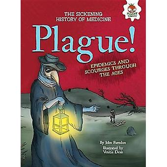 Plague! - Epidemics and Scourges Through the Ages by John Farndon - Ve