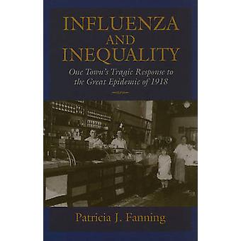 Influenza and Inequality - One Town's Tragic Response to the Great Epi