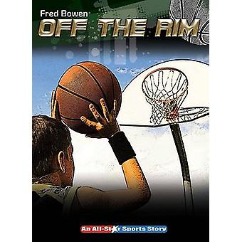 Off the Rim by Fred Bowen - 9781561455096 Book