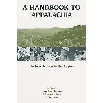 A Handbook to Appalachia - An Introduction to the Region by Grace Tone
