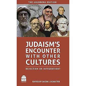 Judaism's Encounter with Other Cultures - Rejection or Integration? by