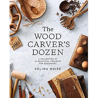 The Wood Carver's Dozen - A Collection of 12 Beautiful Projects for Be