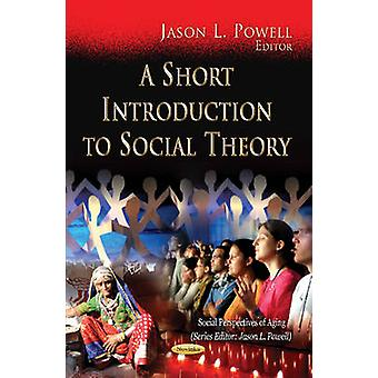 Short Introduction to Social Theory by Jason L. Powell - 978162100928