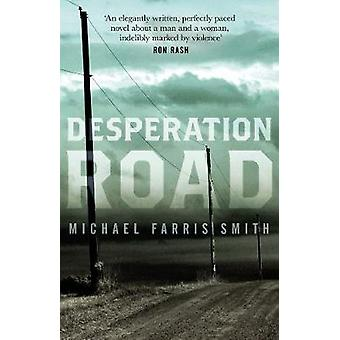 Desperation Road by Michael Farris Smith - 9781843449911 Book