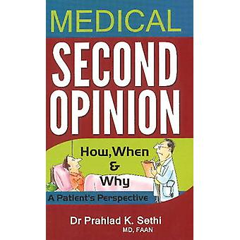 Medical Second Opinion - How - When & Why -- A Patient's Perspective b