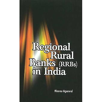 Regional Rural Banks (RRBs) in India by Meenu Agrawal - 9788177082234