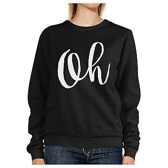 Oh Black Sweatshirt Typographic Pullover Fleece Christmas Gifts