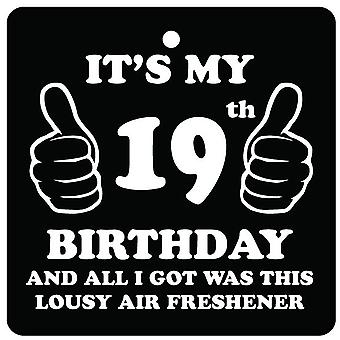 19th Birthday Lousy Car Air Freshener