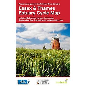 Essex & Thames Estuary Cycle Map: Including Colchester Harlow Chelmsford Southend on Sea Thurrock and 5 Individual Day Rides (Map)