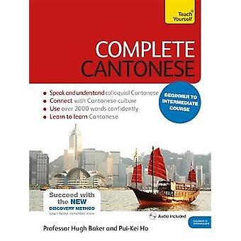 Complete Cantonese Beginner to Intermediate Course by Hugh Baker & Ho PuiKei