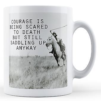 Courage, avoir peur à mort toujours imposer vers le haut de toute façon - Mug imprimé