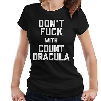 Dont Fuck With Count Dracula Women's T-Shirt