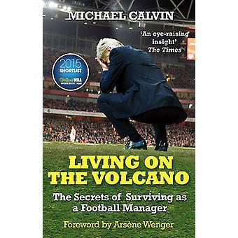Leben auf dem Vulkan - die Geheimnisse des Überlebens als Fußball-Manager