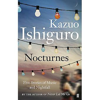 Nocturnes - Five Stories of Music and Nightfall (Main) by Kazuo Ishigu