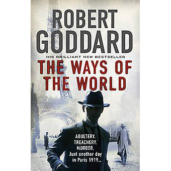 The Ways of the World - (The Wide World - James Maxted ) by Robert God