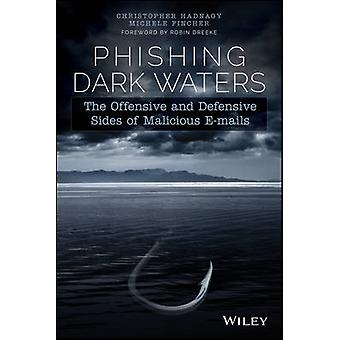 Phishing Dark Waters - The Offensive and Defensive Sides of Malicious