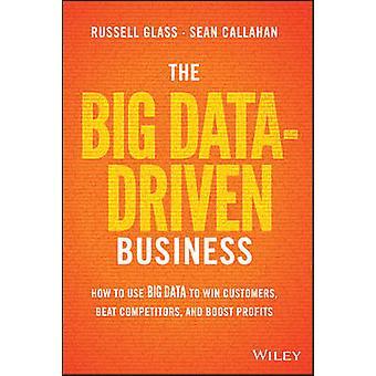 Le grand pilotés par les données Business - comment utiliser des données volumineuses pour gagner des clients-