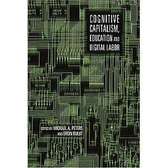 Cognitive Capitalism - Education and Digital Labor (1st New edition)