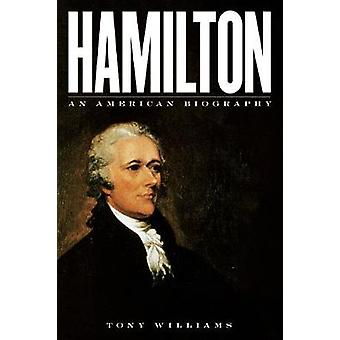 Hamilton - An American Biography by Tony Williams - 9781538100172 Book