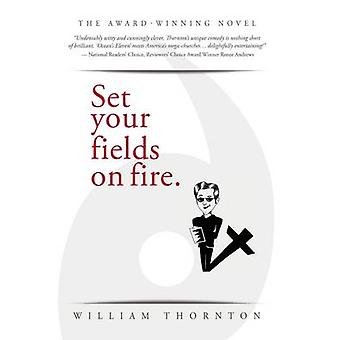 Set Your Fields on Fire by William Thornton - 9781512721966 Book